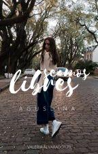 Seamos Libres (Aguslina) by ValeriaAlvarado170