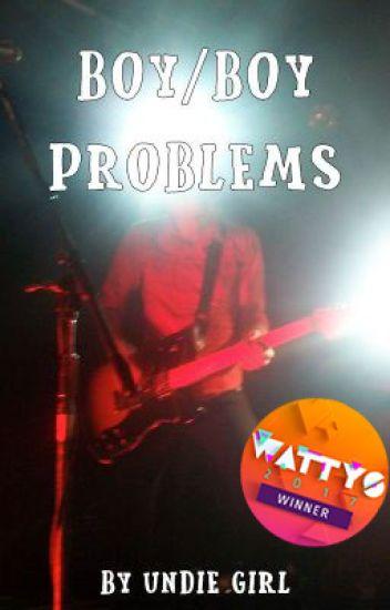 Boy/Boy Problems
