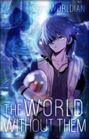 The World Without Them || Original Pokémon Fanfiction by UnisonRaider