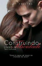 Construindo a Felicidade - Livro Completo by LilianFreitas7