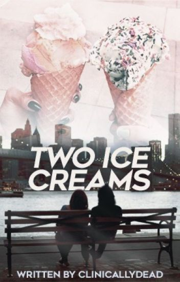 Two Ice-creams [Camren]