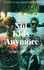 Not Kids Anymore (Lashton Ageplay Oneshots) by AmmoHemmo
