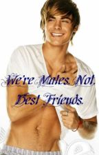 We're Mates. Not, Best Friends. by jennivieve