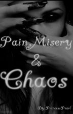 Pain,Misery and Chaos by princesspearl55