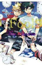 [BNHA] Fools ( Izuku X Bakugou) by Sasdra