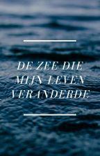 De zee die mijn leven veranderde by xoxoLWxoxo