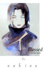 Blessed » Itachi Uchiha  by AlohaHuni