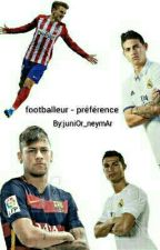 footballeur - préférence  by juniOr_neymAr