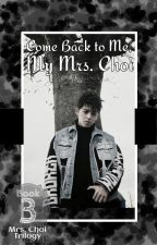 Come Back to me, My Mrs. Choi (S.coupsXReader) by SCoupsTasTu95
