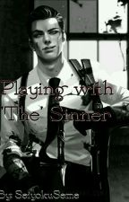 Playing with 'The' Sinner [ft. Seme Male Reader] by SeiyokuSeme