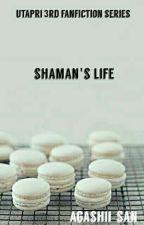Shaman's Life by agashii-san