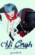Hi Crush! ⇝ m.yg【Book 1】 by -yeolna