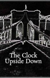 The Clock Upside Down by crystalline6479
