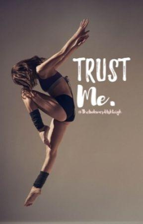 Trust Me by Theawkwardashleigh