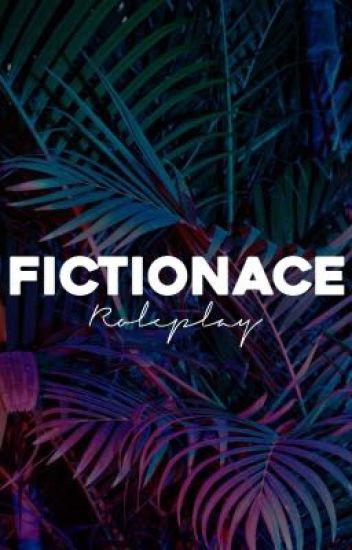 ☾Fictionace Roleplay☽