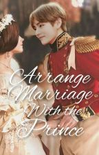 Arrange Marriage with the Prince (Complete) by Gwirlieloop