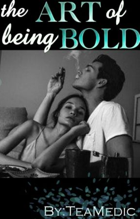 The Art of being Bold by TeaMedic