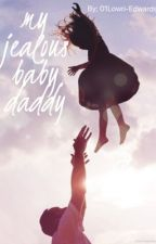 My jealous baby daddy by 01Lowri-Edwards
