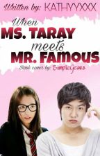 When Ms. TARAY Meets Mr. FAMOUS by KATHYYXXX