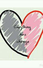 Everything has change by subarashi2210