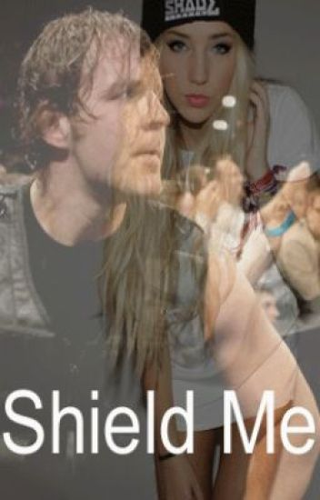 Shield Me (Dean Ambrose love story)