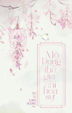 Mộ Dung Thế Gia Chi Hoa Sự - Vô Tự Long Hương by Huong-Pink