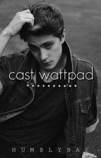 Cast Wattpad by varadise