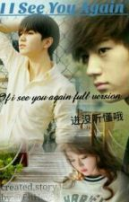 If I See You Again by sentimental_younger