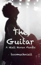 The Guitar {a Niall Horan fanfic} by toomuchniall