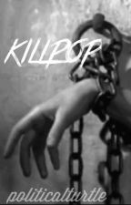 Killpop by politicalturtle