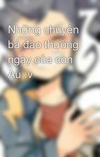 Những chuyện bá đạo thường ngày của con Au :v by LinhxHaku