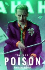 ♕Poison♕ (Joker x reader)  #Wattys2017 by DowneysDuck