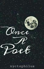 Once A Poet by nyctophilus