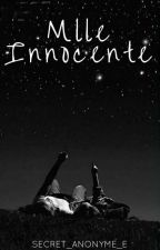Mlle Innocente (Tome 2) by secret_anonyme_e