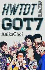 How would they do this || GOT7 by AnikaChoi