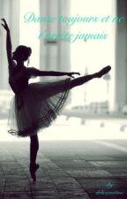 Danse toujours et ne t'arrête jamais by delicioustime