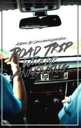 Road Trip With Mr. Annoying by ChellybeanLovesFood