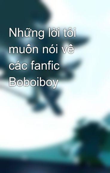 Những lời tôi muốn nói về các fanfic Boboiboy