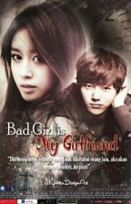 Bad Girl Is My Girlfriend by LianKim_