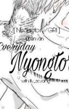 [ Nyongtory/GRI ] Everyday Nyongtory by lly_seyong