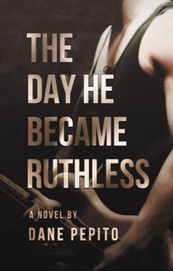 THE DAY HE BECAME RUTHLESS (To Be Published)