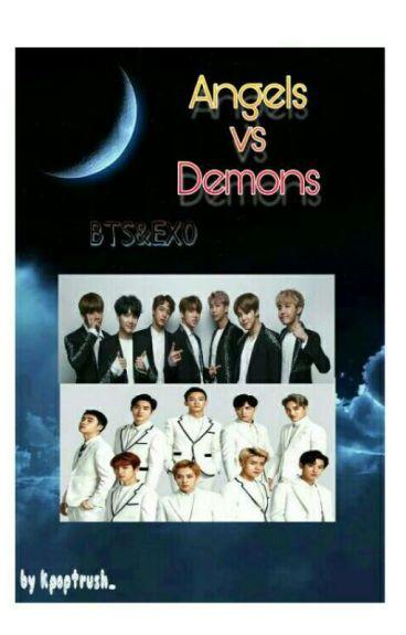 †AngelsVsDemons† (BTS/EXO Fanfic) Slow Uptades
