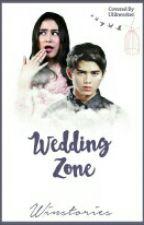 Wedding Zone by winstories_