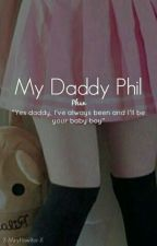 My Daddy Phil || Phan {Smut} by X-MiryHowlter-X