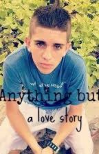 Anything but a love story (A Madison Alamia non-love story) by MrsToBeOne