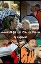 Wiktor i Anna- Na Zawsze Razem by Tati2637