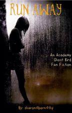 Run Away (An Academy Ghost Bird Fan-Fiction) by sharon4bern4thy
