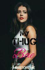 My Thug Bae by misstoryme