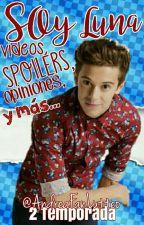×2× Soy Luna Vídeos, Spoilers, Opiniones y más  by AndreaFanLutteo