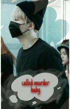 Called Murder Baby by pastel_yoongi